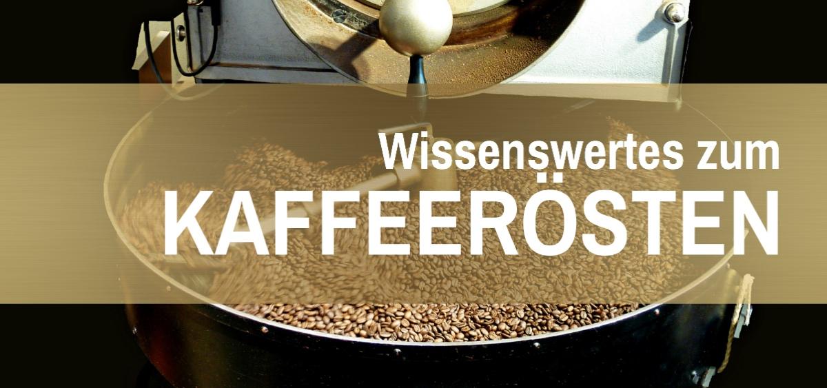 Titel: Wissenswertes zur Kaffeeröstung